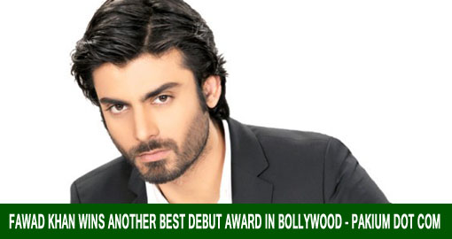 Fawad Khan wins another best debut award in Bollywood