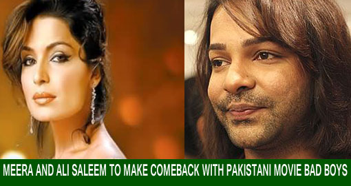 Meera and Ali Saleem to make comeback with Pakistani movie Bad Boys
