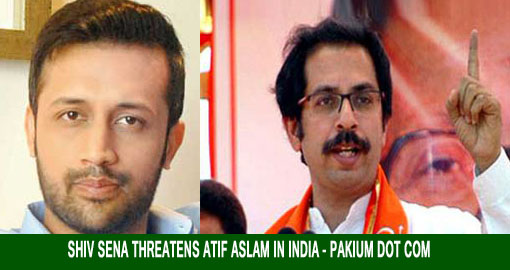Shiv Sena threatens Atif Aslam in India