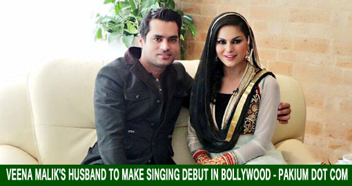 Veena Malik husband to make singing debut in Bollywood