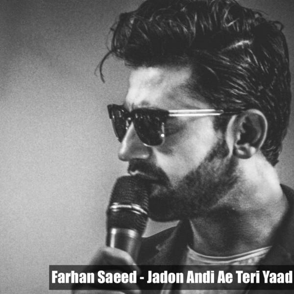 farhan-saeed-jadon-andi-ae-teri-yaad