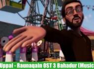 shiraz-uppal-raunaqain-ost-3-bahadur