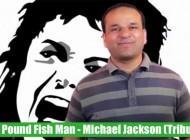 one-pound-fish-man-michael-jackson-tribute-2