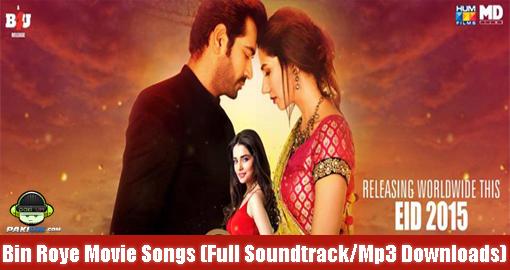 Bin Roye Movie Songs (Full Soundtrack/Mp3 Downloads) - Pakium pk