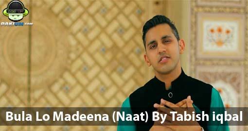 Bula Lo Madeena (Naat) By Tabish iqbal - Video/Download Mp3 - Pakium