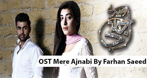 ost-mere-ajnabi-by-farhan-saeed