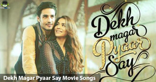 dekh-magar-pyaar-say-movie-songs-full-original-soundtrack