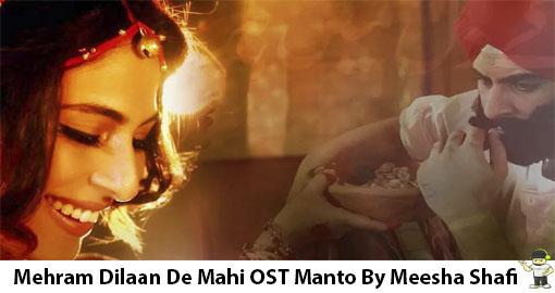 mehram-dilaan-de-mahi-ost-manto-by-meesha-shafi