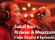 rizwan-muazzam-sakal-ban-coke-studio-season-8-episode-2-videoaudiolyrics