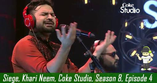 Siege, Khari Neem, Coke Studio, Season 8, Episode 4