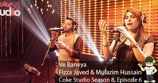 fizza-javed-mulazim-hussain-ve-baneya-coke-studio-s8-ep6-audiovideolyrics