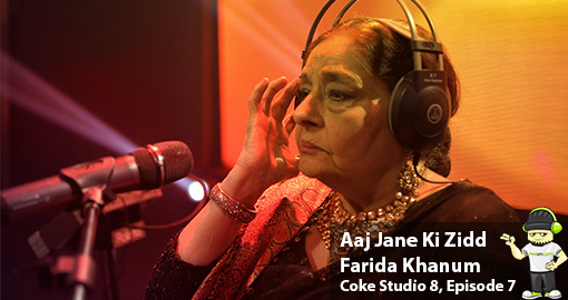 aaj-jane-ki-zidd-by-farida-khanum-coke-studio-8-episode-7
