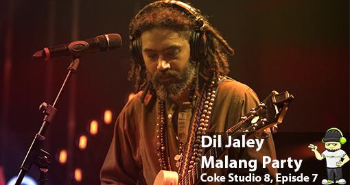 malang-party-dil-jaley-coke-studio-season-8-episode-7