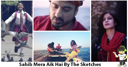 the-sketches-sahib-mera-aik-hai-musicvideo