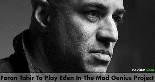faran-tahir-to-play-eden-in-the-mad-genius-project-1