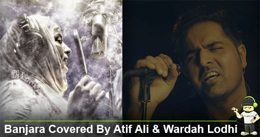 banjara-covered-by-atif-ali-wardah-lodhi-audio