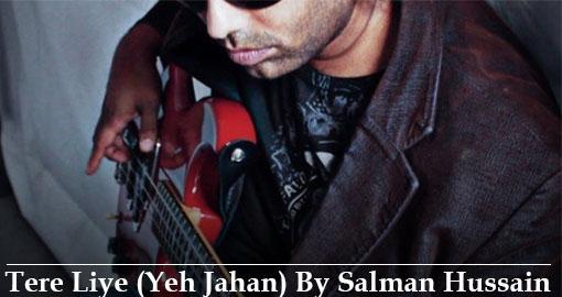 tere-liye-yeh-jahan-by-salman-hussain-2