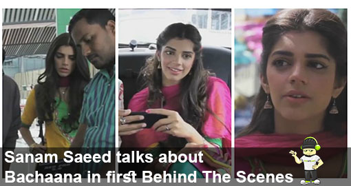 sanam-saeed-talks-about-bachaana-in-first-behind-the-scenes-video-2