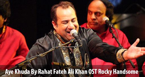 aye-khuda-rahat-fateh-ali-khan-ost-rocky-handsome