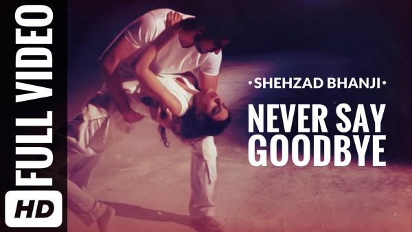 shehzad-bhanji-never-say-goodbye