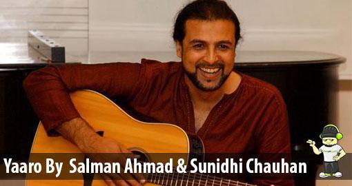yaaro-by-salman-ahmad-sunidhi-chauhan (2)