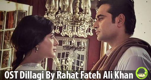 drama-ost-dillagi-by-rahat-fateh-ali-khan