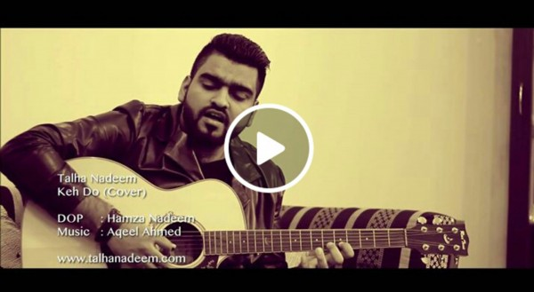 kehdo-jo-bhi-unplugged-cover-by-talha-nadeem