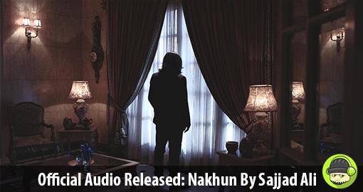 sajjad-ali-nakhun-official-audio-release