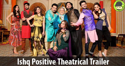 Ishq Positive Theatrical Trailer