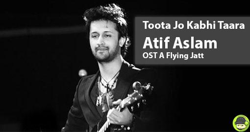 atif-aslam-toota-jo-kabhi-taara-ost-a-flying-jatt