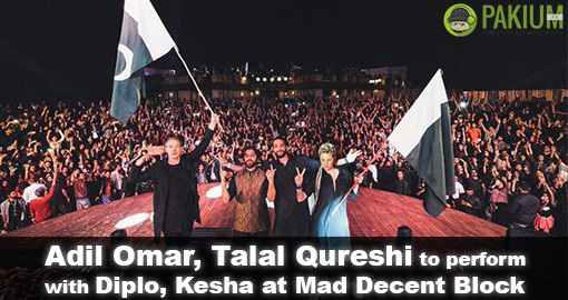 Adil Omar, Talal Qureshi to perform with Diplo, Kesha at Mad Decent Block Party