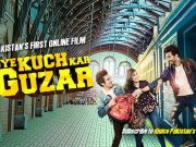 Oye Kuch Kar Guzar Pakistani Film