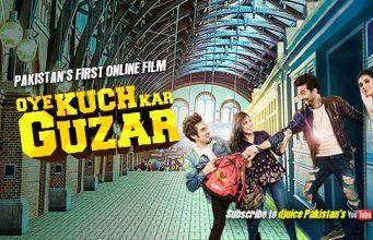 Oye Kuch Kar Guzar Pakistani Film