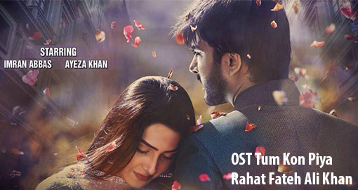 Tum Kon Piya Drama Ost By Rahat Fateh Ali Khan Listen Download